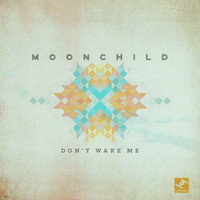 Moonchild - Don't Wake Me
