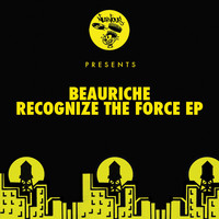 Beauriche - Recognize the Force EP