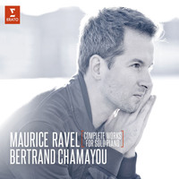 Bertrand Chamayou - Ravel: Complete Works for Solo Piano