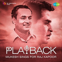 Mukesh - Playback: Mukesh Sings for Raj Kapoor