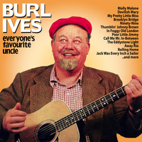 Burl Ives - Everyone's Favourite Uncle