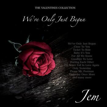 Jem - We've Only Just Begun - The Valentines Collection