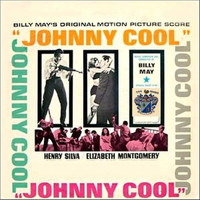 Billy May - Johnny Cool (Original Movie Soundtrack)