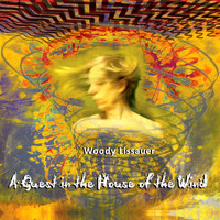 Woody Lissauer - A Guest in the House of the Wind