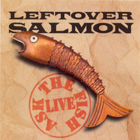 Leftover Salmon - Ask The Fish