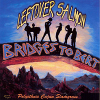 Leftover Salmon - Bridges To Bert