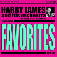 Harry James And His Orchestra - Favorites