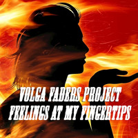 Volga Faders Project - Feelings at My Fingertips EP