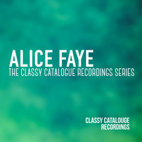 Alice Faye - Alice Faye - The Classy Catalogue Recordings Series