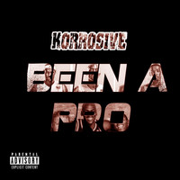 Korrosive - Been a Pro (feat. Popimp Snow Choppa) (Explicit)