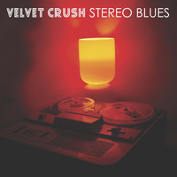Velvet Crush - Stereo Blues