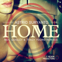 Astrid Suryanto - Home (The Neil Quigley & Tracy Young Remixes)