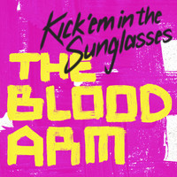 The Blood Arm - Kick 'Em in the Sunglasses