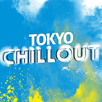 CHILL - Tokyo Chillout