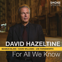 David Hazeltine - For All We Know (feat. Seamus Blake, David Williams & Joe Farnsworth)