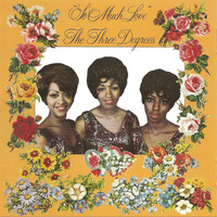 THE THREE DEGREES - So Much Love (Expanded Edition)