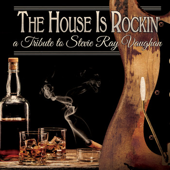 Various Arists - The House Is Rockin' - A Tribute to Stevie Ray Vaughan