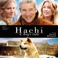 Jan A.P. Kaczmarek - Hachi: A Dog's Tale (Original Motion Picture Soundtrack)
