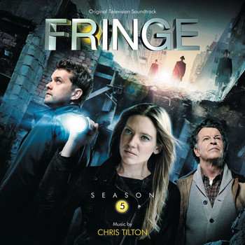 Chris Tilton - Fringe: Season 5 (Original Television Sountrack)