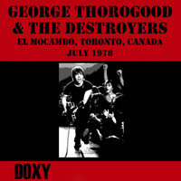 George Thorogood & The Destroyers - El Mocambo Toronto, Canada, July 1978