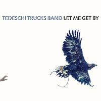 Tedeschi Trucks Band - Let Me Get By