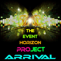 The Event Horizon Project - Arrival