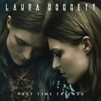 Laura Doggett - Part Time Friends