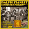 The Complete Jessup Recordings Plus!  Ralph Stanley & The Clinch Mountain Boys feat. Ricky Skaggs & Keith Whitley