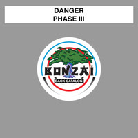Danger - Phase III