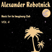 Alexander Robotnick - Music For an Imaginary Club Vol. 4