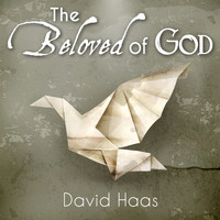 David Haas - The Beloved of God