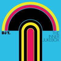 DJ T. - The Inner Jukebox