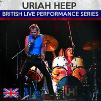 Uriah Heep - British Live Performance Series