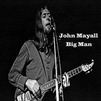 John Mayall - Big Man
