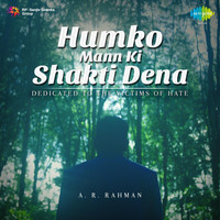 A.R. Rahman - Humko Mann Ki Shakti Dena - Dedicated to the Victims of Hate