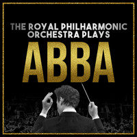 Royal Philharmonic Orchestra - The Royal Philharmonic Orchestra Plays… Abba