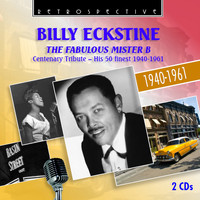Billy Eckstine - The Fabulous Mister B