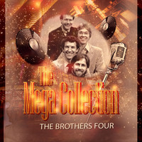 The Brothers Four - The Mega Collection