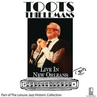 Toots Thielemans - Live in New Orleans
