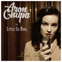 AronChupa & Little Sis Nora - Little Swing