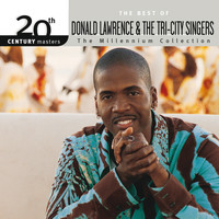 Donald Lawrence & The Tri-City Singers - 20th Century Masters - The Millennium Collection: The Best Of Donald Lawrence & The Tri-City Singers