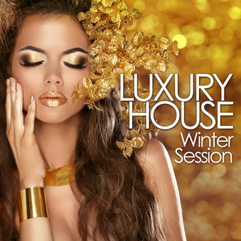 Various Artists - Luxury House Winter Session