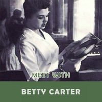 Betty Carter - Meet With