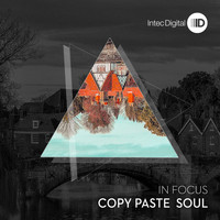 Copy Paste Soul - In Focus