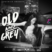 Patrice Roberts - Old and Grey