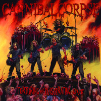 Cannibal Corpse - Torturing and Eviscerating