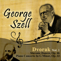 George Szell - Dvorak, Vol. 1: Slavonic Dances, Op. 46 - Piano Concerto In G Minor, Op. 33