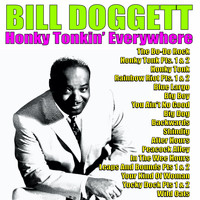 Bill Doggett - Honky Tonkin' Everywhere