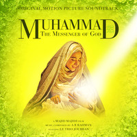 A R Rahman - Muhammad: The Messenger of God (Original Motion Picture Soundtrack)