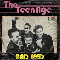 The Teen Age - Bad Seed